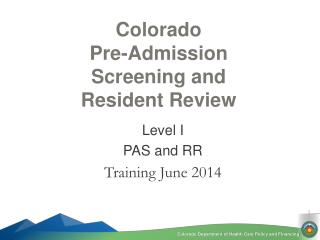 Colorado  Pre-Admission Screening and Resident Review