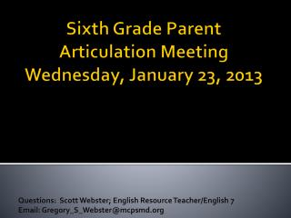 Sixth Grade Parent Articulation Meeting Wednesday, January 23, 2013