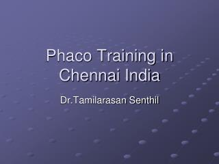 Phaco Training in Chennai India