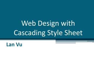 Web Design with  Cascading Style Sheet