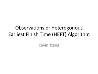 Observations  of Heterogonous Earliest Finish Time (HEFT) Algorithm