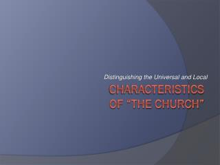 "Characteristics   of ""the Church"""