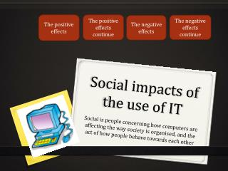 Social impacts of the use of IT
