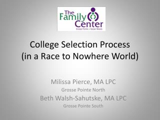 College Selection Process (in a Race to Nowhere World)