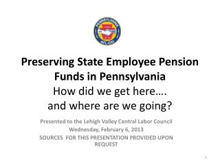 Presented to the Lehigh Valley Central Labor Council Wednesday, February 6,  2013