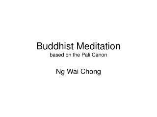 Buddhist Meditation based on the Pali Canon