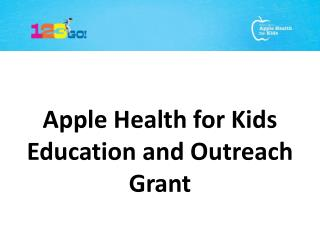 Apple Health for Kids  Education and  Outreach Grant