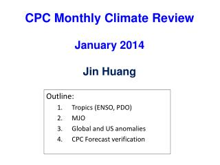 CPC Monthly Climate Review January 2014 Jin Huang