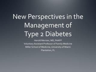 New Perspectives in the Management of  Type 2 Diabetes