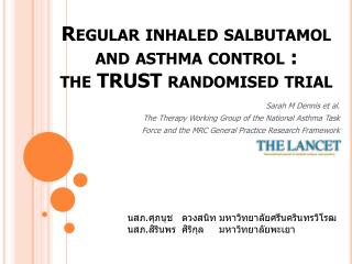 Regular inhaled salbutamol and asthma  control :  the TRUST  randomised trial