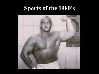 Sports of the 1980's