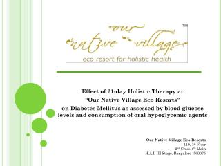"Effect of 21-day Holistic Therapy at ""Our Native Village Eco Resorts"""