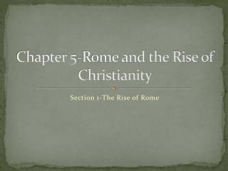 Chapter 5-Rome and the Rise of Christianity