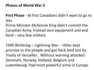Phases of World War II First Phase  - At first Canadians didn't want to go to war.