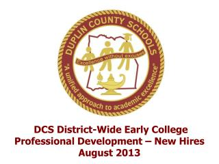 DCS District-Wide Early College Professional Development – New Hires August 2013