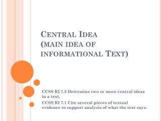 Central  Idea  ( main idea of  informational Text)