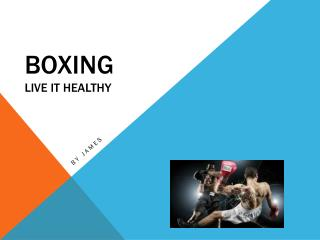Boxing live it healthy