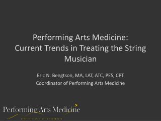 Performing Arts Medicine:  Current Trends in Treating the String Musician