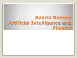 Sports Games:  Artificial Intelligence and Physics