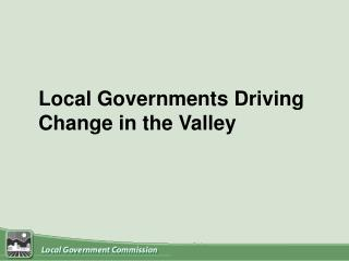 Local Governments Driving Change in the Valley