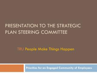 Presentation to the Strategic Plan  S teering Committee
