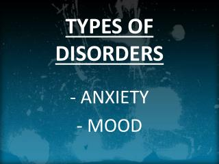 TYPES OF DISORDERS