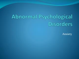 Abnormal Psychological Disorders