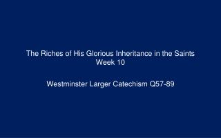 The Riches of His Glorious Inheritance in the Saints Week 10