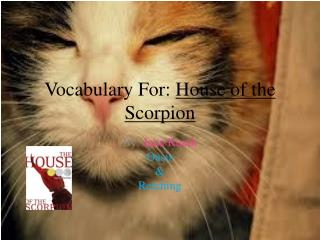 Vocabulary For:  House of the Scorpion