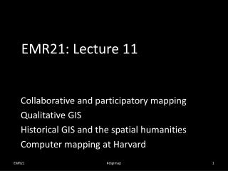EMR21:  Lecture 11