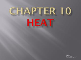 Chapter 10  Heat