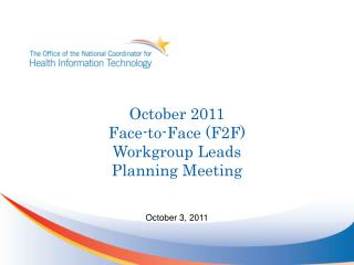 October 2011 Face-to-Face (F2F) Workgroup Leads Planning Meeting