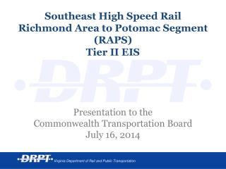 Southeast High Speed Rail  Richmond Area to Potomac Segment  (RAPS)  Tier II EIS