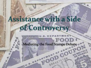 Assistance with a Side of Controversy