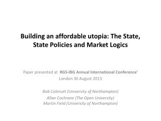 Building an affordable utopia: The State, State Policies and Market Logics