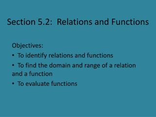 Section 5.2:  Relations and Functions