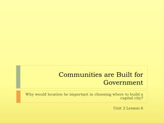 Communities are Built for Government