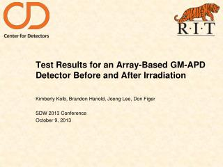 Test Results for an Array-Based GM-APD Detector Before and After Irradiation