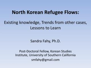 North Korean Refugee Flows: Existing knowledge, Trends from other cases,  Lessons to Learn