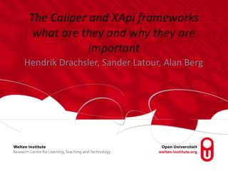The Caliper and  XApi  frameworks what are they and why they are important