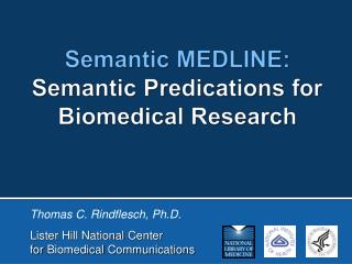 Semantic MEDLINE: Semantic Predications for Biomedical Research