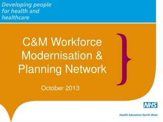 C&M Workforce Modernisation & Planning Network