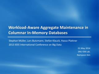 Workload-Aware Aggregate Maintenance in Columnar In-Memory Databases