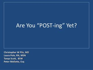 "Are You ""POST- ing "" Yet?"