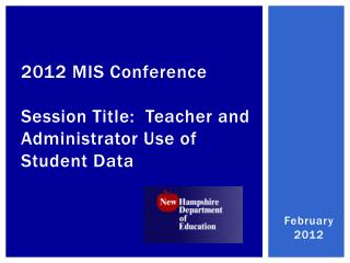 2012 MIS Conference Session Title:  Teacher and Administrator Use of Student Data