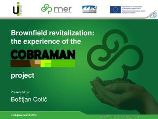 Brownfield revitalization:  the experience of  the project