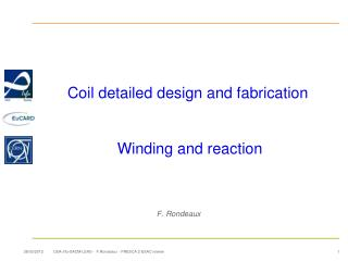 Coil detailed design and fabrication  Winding and reaction