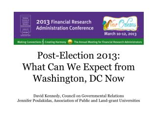Post-Election 2013: What Can  W e Expect from Washington, DC Now