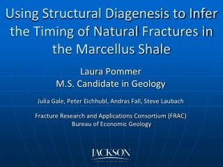 Using Structural Diagenesis to Infer the Timing of Natural  F ractures in the Marcellus Shale