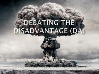 Debating the Disadvantage (DA)